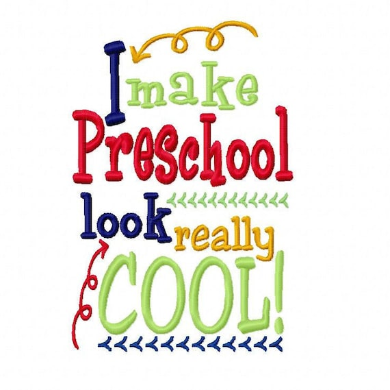 I Make Preschool Look Really Cool 5x7 6x10 Machine Embroidery Etsy
