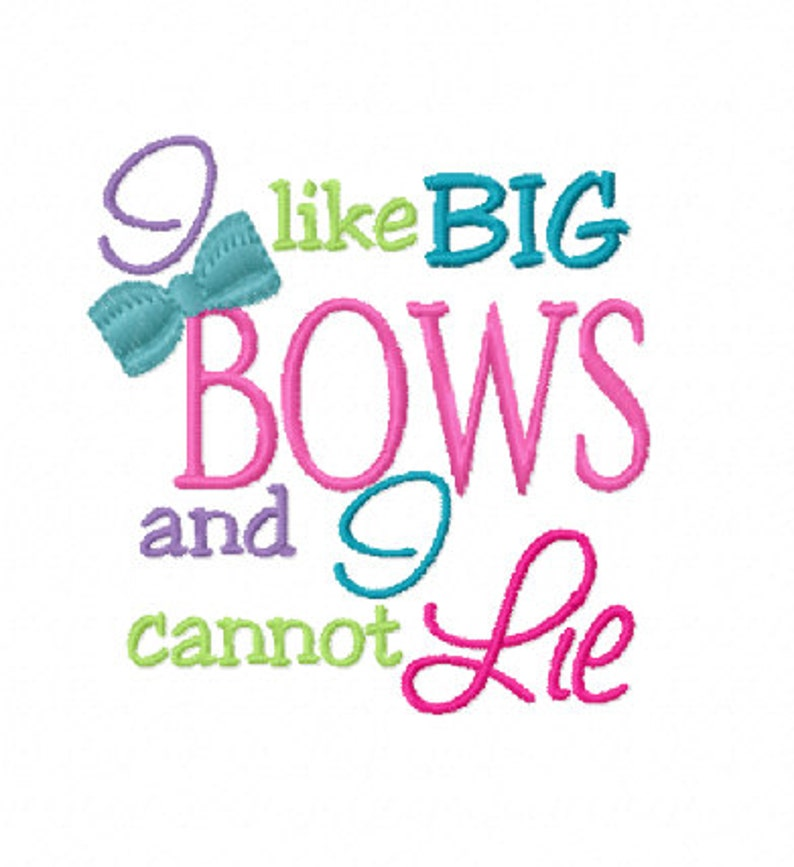 I like BIG BOWS and I cannot Lie 4x4 5x7 Machine Embroidery Design Instant  Download shirt bib baby shower gift girl daughter newborn hair