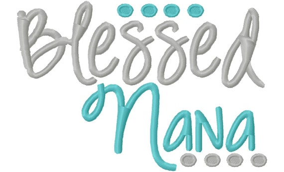 Blessed Nana 4x4 7x5 10x6 Machine Embroidery Design Monogram Etsy