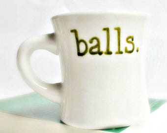 Funny Mug, Cute Husband Gift, Naughty Fathers Day Gift, Balls Testicles, Funny Coworker Gift, Snarky, Sarcasm, Ceramic, Statement Mug, Diner
