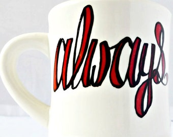 Diner mug, coffee cup, long distance relationship, wedding gift for husband on wedding day, always, snape and lily, potter, personalized