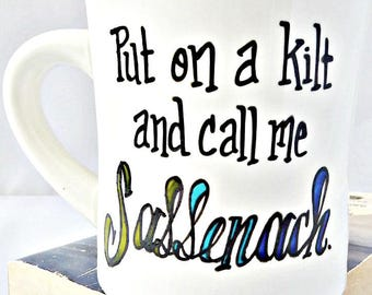 Funny Outlander Mug, coffee cup, tea, sassenach, jamie fraser, claire fraser, scottish, gift for wife from husband, naughty, personalized