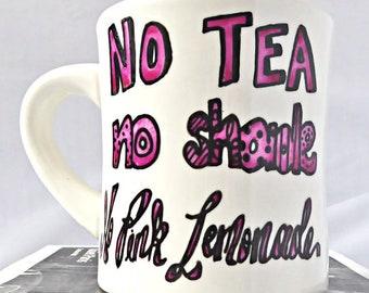 Funny Mug, No Tea, No Shade, No Pink Lemonade, drag queen, ceramic mug, coffee cup, quote mug, statement, rupaul drag race, diner mug