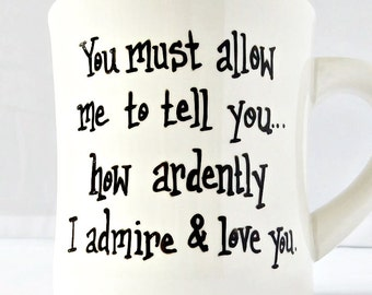 Jane Austen Quotes, coffee mug, Romantic Valentine Gift for Boyfriend, Wife, Pride and Prejudice Quotes, Darcy, Darcy Elizabeth, Quote Mug
