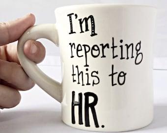 Funny Mug, coffee mug, diner, coworker gift, ceramic mug, personalized, gag gift, office gift, employee, boss mug, human resources, staff