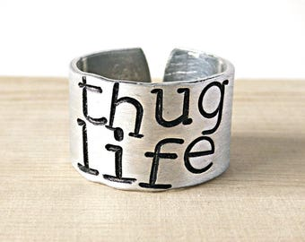 Thug Life, wide adjustable band, funny statement jewelry, funny valentine gift for boyfriend, wife, snarky, groomsmen gift, class of 2018