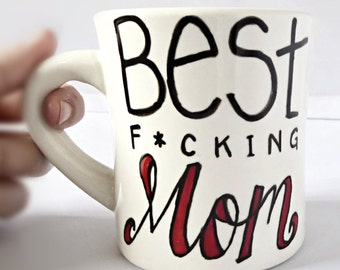 Best Mom Coffee Mug, Funny Mom Mug, Funny New Mom Gift, Funny Mothers Day Gift, tea cup, funny mugs for women,  gift for her, swear words