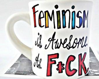 Feminist Mug, Girl Power, Affirmation Mug, Feminist AF, Diner Mug, Feminist Gift, Womens March, Quote Mug, Inspiration, Funny Mugs for Women