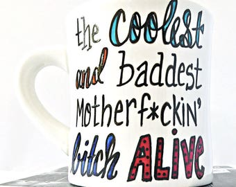 Coolest Bitch, Funny Motivational Mug, Inspirational Mug, Class of 2018, funny best friend mug, sister mug, College Student Gift, swear word