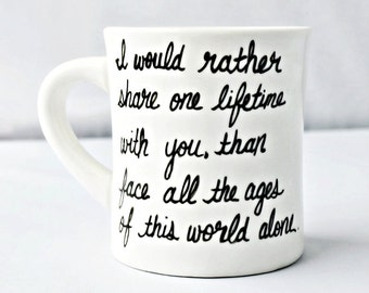 Quote Mug, gift from girlfriend, proposal mug, LOTR, long distance relationship, middle earth, Aragorn, Tolkien, fellowship of the ring