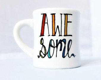 Awesome, Affirmation Mug, tasse diner drôle, motivation mug, tasse de drôles de courses, tasse de déclaration, tasse de source d'inspiration, à la main tasse alphabétiques