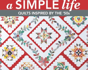 A Simple Life: Quilts Inspired by the '50s Quilt pattern book