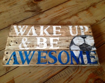 Wake up and be awesome pallet sign wood sign boys room decor soccer