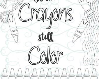 Adult Inspirational Coloring Page printable 10-Broken Crayons