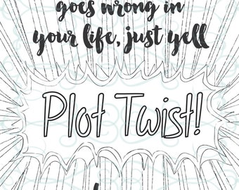 Adult Inspirational Coloring Page printable 06-Plot Twist