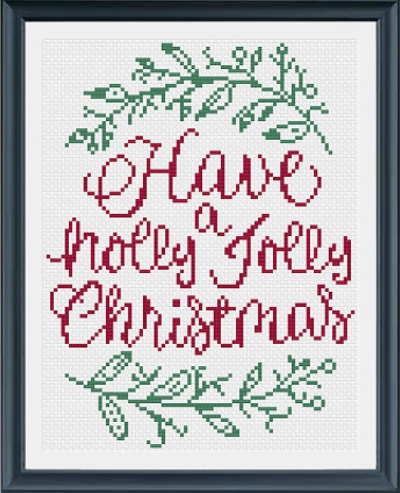 Have a Holly Jolly Christmas Cross Stitch Chart