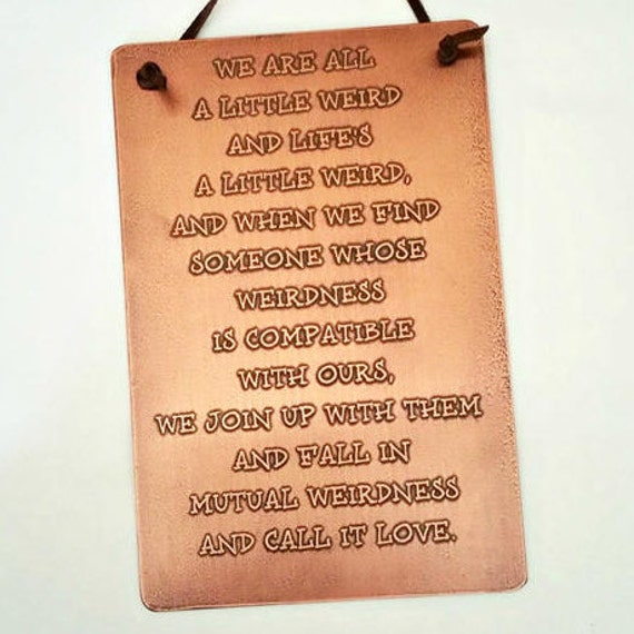 We Are All A Little Weird Etched Copper Plaque Etsy