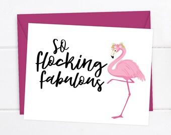 Funny Girlfriend Card / Friendship Card / Flocking Fabulous / Congrats Card / Best Friend Card / Friend Birthday / Flamingo / Girlfriend