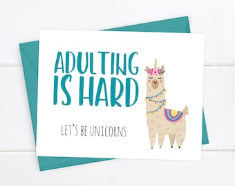 Best Friend Card / Girlfriend Card / Boyfriend Card / Adulting is hard. Let's be unicorns / Love Card / Thinking of You Card