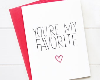 Boyfriend Card / I like you Card / I love you Card / Funny Card / Snarky Card / Funny Blank Card / You're my favorite