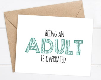 Birthday Card / Friend Birthday / Funny Birthday Card / Snarky Card Funny / Being an ADULT is overrated / Adulting Birthday