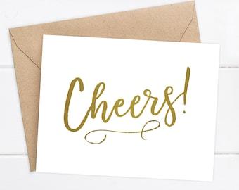 Cheers Card / Graduation / Congrats / Congratulations / New Job / Girlfriend Card / Wedding / Just for fun / Birthday / Celebration Card