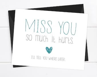 Funny Boyfriend Card / I love you Card / Funny Card / Snarky Card / Funny Blank Card / Miss you so much it hurts. I'll tell you where later.