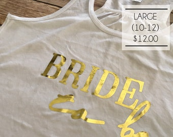 SALE - Size Large - Bride To Be in Gold Foil on White Racerback Tank Top