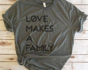 Love Makes a Family Adoption Tees