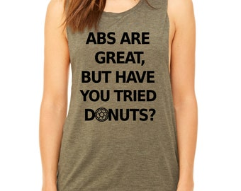 Abs Are Great, but Have You Tried Donuts - Funny Workout Muscle Tank Tops