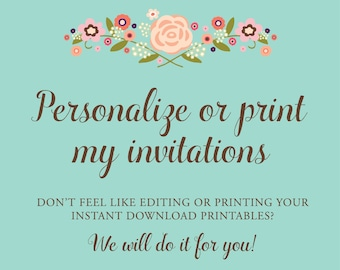 Personalize or Print my Invitation. Customize my Invitation. Personalize my Printable or Template