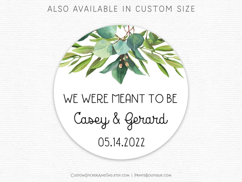 Cake Box Labels Green Foliage Round Custom Labels Wedding Favor Labels Candy Bag Stickers We Were Meant To Be Greenery Stickers S-27