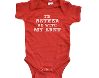 "Aunt Bodysuit Baby Gift, Funny Baby Clothes, "" I'd Rather Be With My Aunt "" Baby Outfit for Niece or Nephew Gift, Short Sleeve Baby Bodysuit"