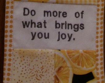 """Do More of What Brings You Joy, Intentions, Retirement Wellness, Choices, Transitions, Cubicle Fiber Art Wall Hanging, 4.5X6.5"""", Yellow"""