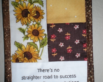 There's No Straighter Road to Success Than Exceeding Expectations, Cubicle Fiber Art Wall Hanging, Wisdom, Sunflowers - R Crow - brown, gold