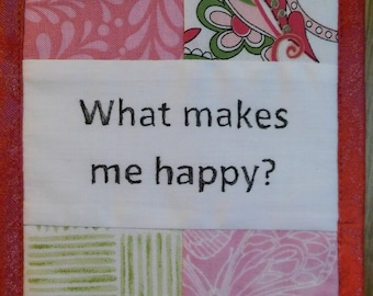 """What Makes Me Happy Today? Transitions, Intention, Bliss, Joy, Retirement, Cubicle Fiber Art Wall Hanging, 4.5X6.5"""", Coaching, Choices,pinks"""