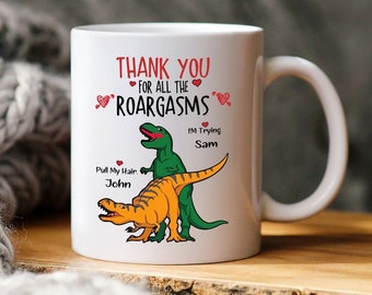Personalized Mug For Couple, Thanks For All The Roargasm, Funny Dinosaur Mug, Funny T-rex Couple Mug Gift, Funny Gift For Boyfriend, Wife