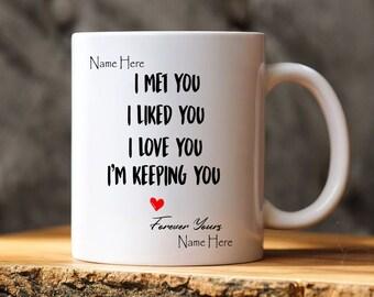 Personalized Mug For Newlyweds, I Met You Liked You Love You I'm Keeping You, Mug For Fiance Fiancee, Newly Engaged Gift,Engagement Mug Gift