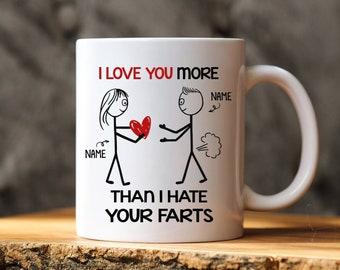 Personalized Mug For Couple, I Love You More Than I Hate Your Farts, Funny Mug For Him, Funny Gift For Boyfriend, Husband Mug, Farts Mug