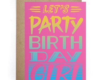 Birthday Girl Greeting Card, Party Card, Card for Her, Bday Card, Best Friend Card, Card for Girlfriend