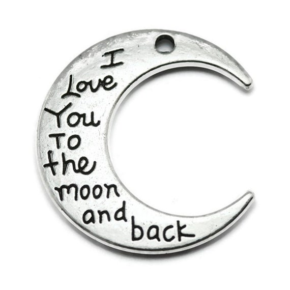 I Love You To The Moon And Back, This listing is for 10 Individual To The Moon And Back Charms, Set of 10