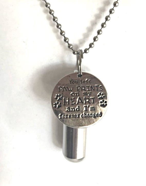"Engraved  ""You left paw prints on my heart and I'm forever changed""  - Cremation Urn Necklace with Velvet Pouch and Fill Kit"