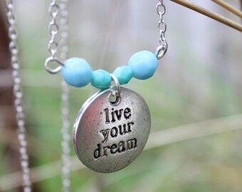Live your dream, Beaded silver charm Necklace.
