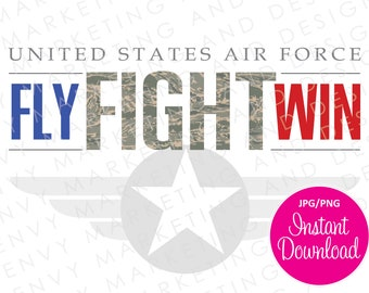 Air Force Digital File - USAF Fly Fight Win - Instant Download - US Air Force Download - Air Force Motto - Proud Air Force Mom - US Military
