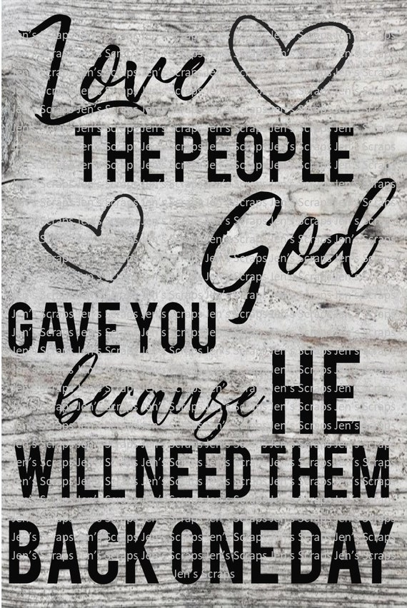 Digital Download 3 Pack Love The People God Gave You Because Etsy