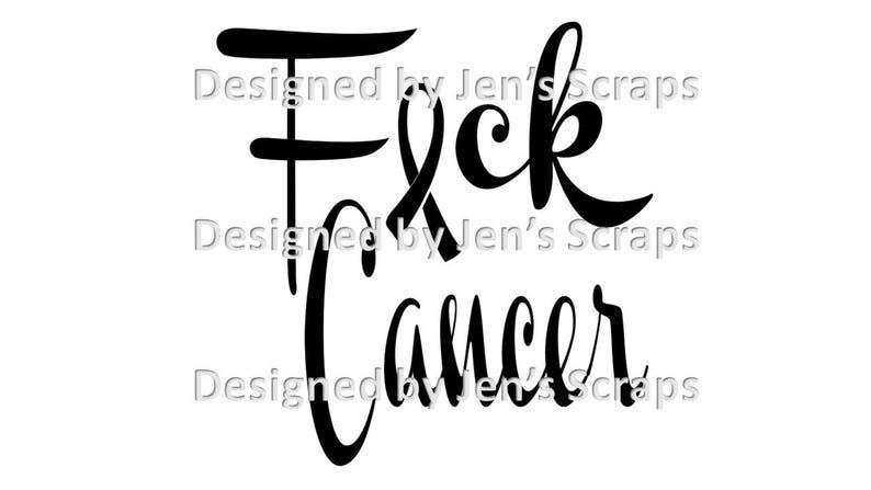 DIGITAL DOWNLOAD F Cancer png Digital Download Fuck Cancer image 0