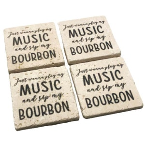 Premium Natural Stone Coasters Set of 4 Just Wanna Play My Music and Sip My Bourbon