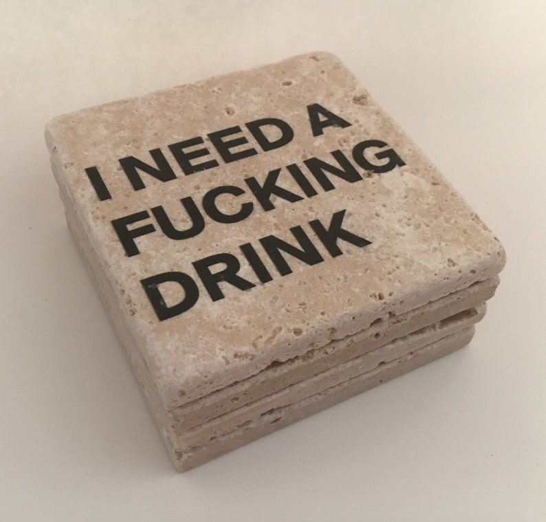 I Need A Fcking Drink Natural Stone Coasters Set of 4 with image 0