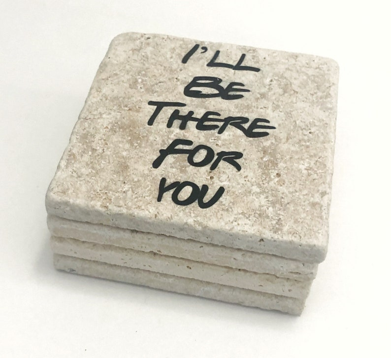 FRIENDS I'll be there for you Natural Stone Coaster Set of image 0