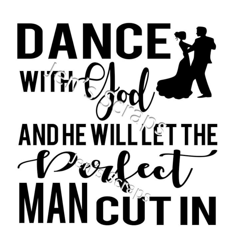 DIGITAL DOWNLOAD Dance with God and he will let the perfect image 0